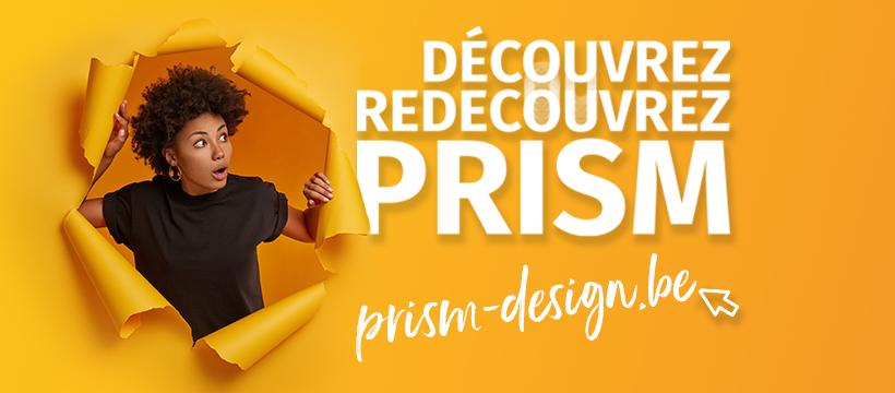découvrez redécouvrez PRISM